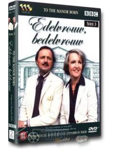 Edelvrouw Bedelvrouw - To the Manor Born - Seizoen 3 - DVD (1981)