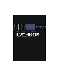 Bart Vegter - 9 abstracte films (1981-2008) - DVD (2008)