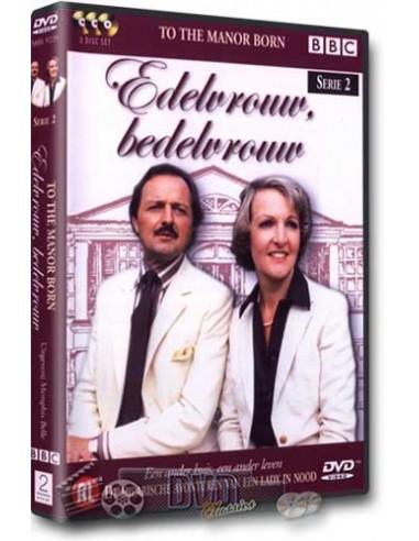 Edelvrouw Bedelvrouw - To the Manor Born - Seizoen 2 - DVD (1979)